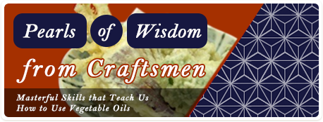 Pearls of Wisdom from Craftsmen Masterful Skills that Teach Us How to Use Vegetable Oils