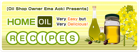 [Oil Shop Owner Ema Aoki Presents] Home Oil Recipes