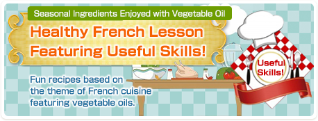 Seasonal Ingredients Enjoyed with Vegetable Oil Healthy French Lesson Featuring Useful Skills!