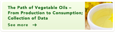 The Path of Vegetable Oils – From Production to Consumption; Collection of Data